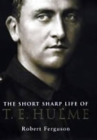 The Short Sharp Life of T. E. Hulme